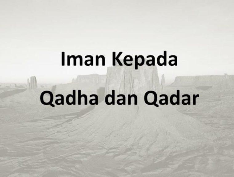 Pengertian Iman Kepada Qada dan Qadar